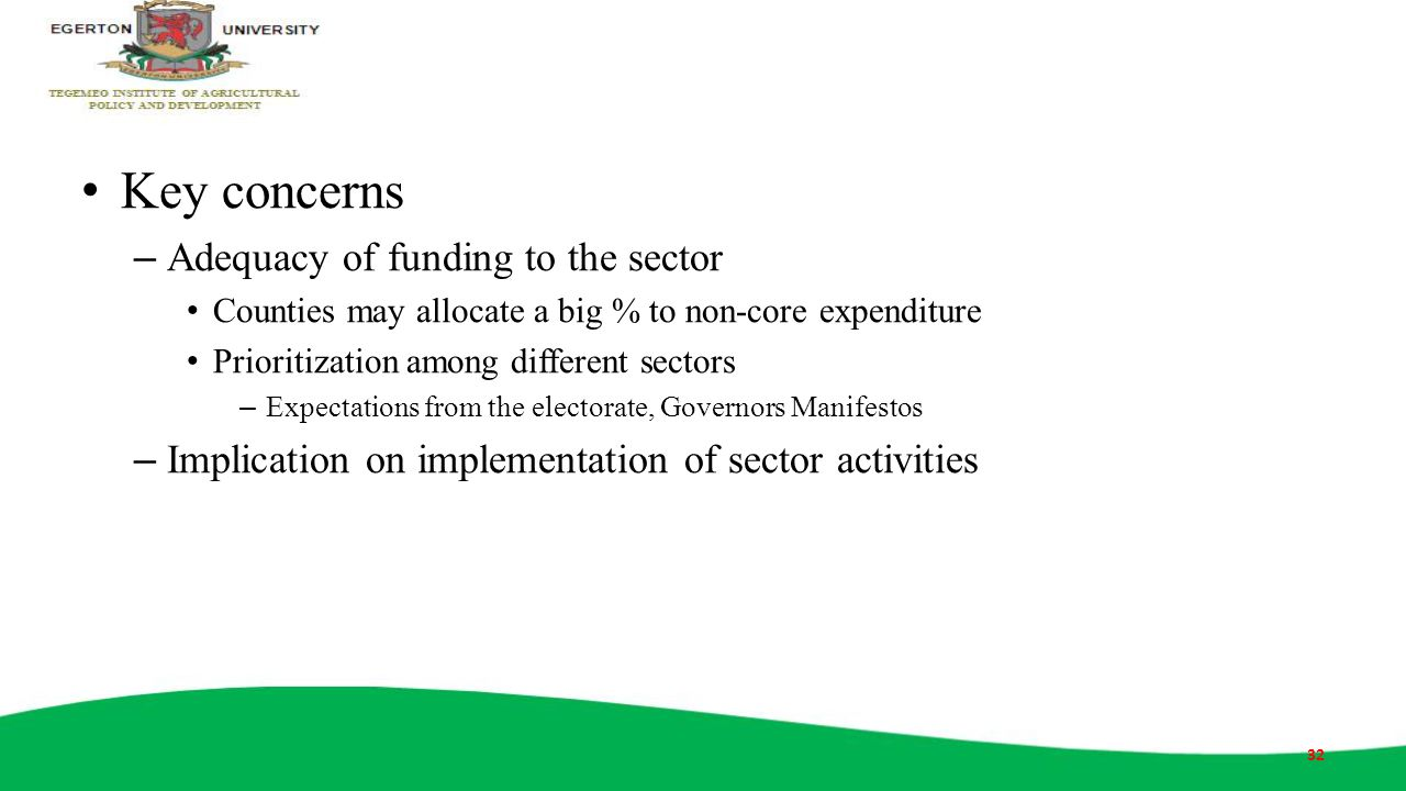 Key concerns Adequacy of funding to the sector