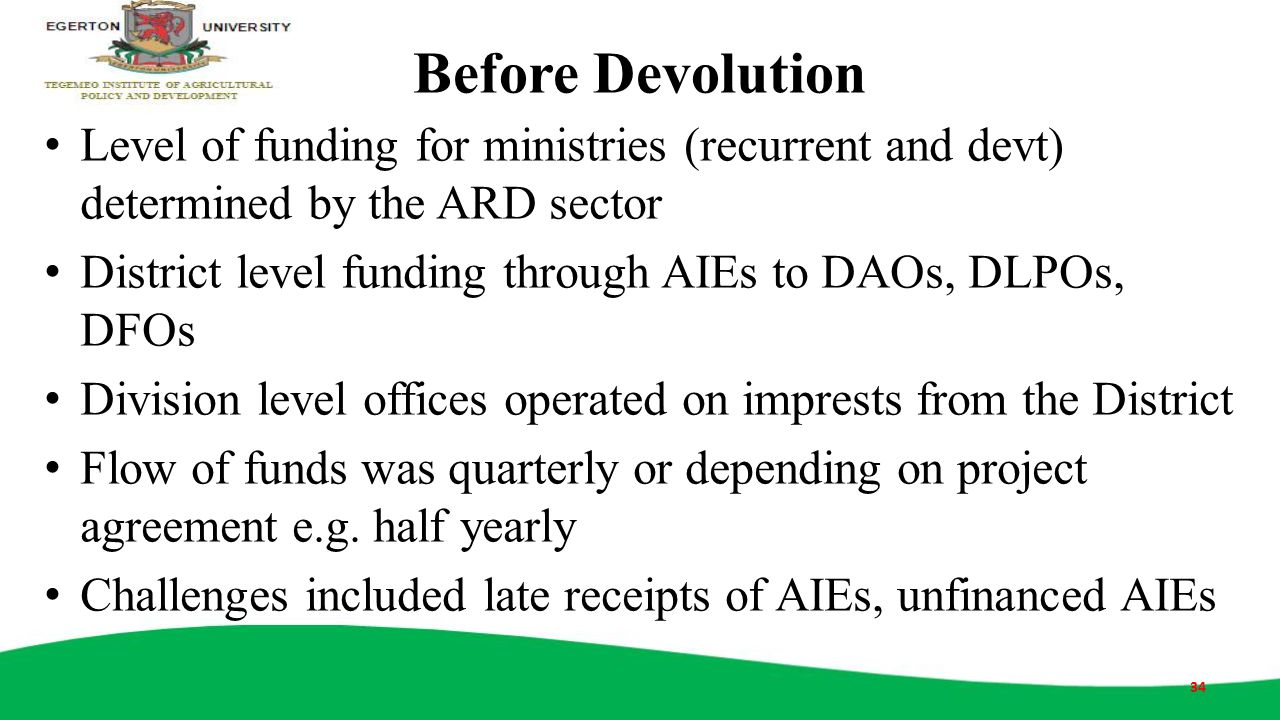 Before Devolution Level of funding for ministries (recurrent and devt) determined by the ARD sector.