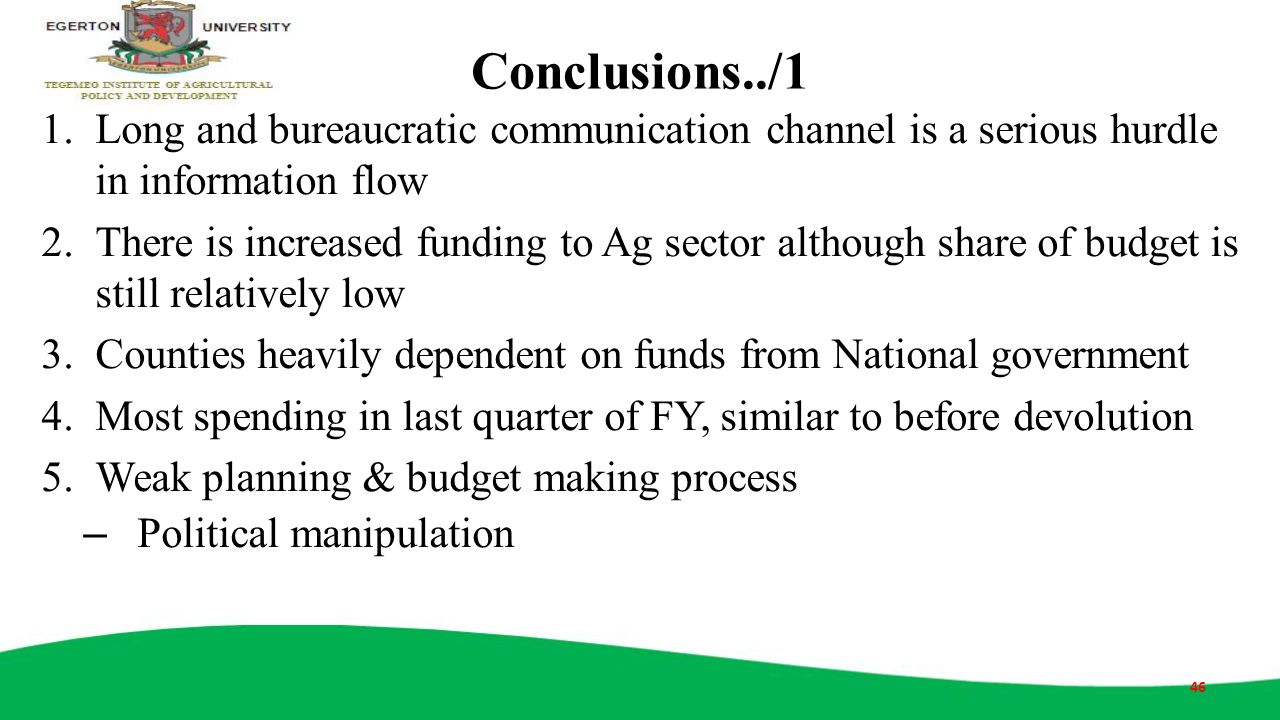 Conclusions../1 Long and bureaucratic communication channel is a serious hurdle in information flow.