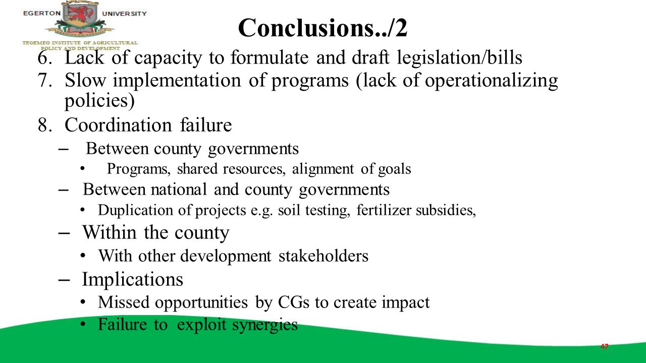 Conclusions../2 Lack of capacity to formulate and draft legislation/bills. Slow implementation of programs (lack of operationalizing policies)