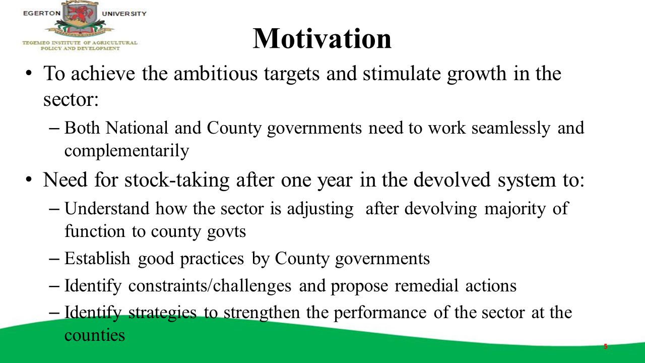 Motivation To achieve the ambitious targets and stimulate growth in the sector: