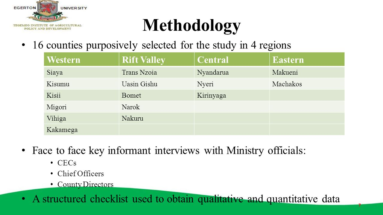 Methodology 16 counties purposively selected for the study in 4 regions. Face to face key informant interviews with Ministry officials: