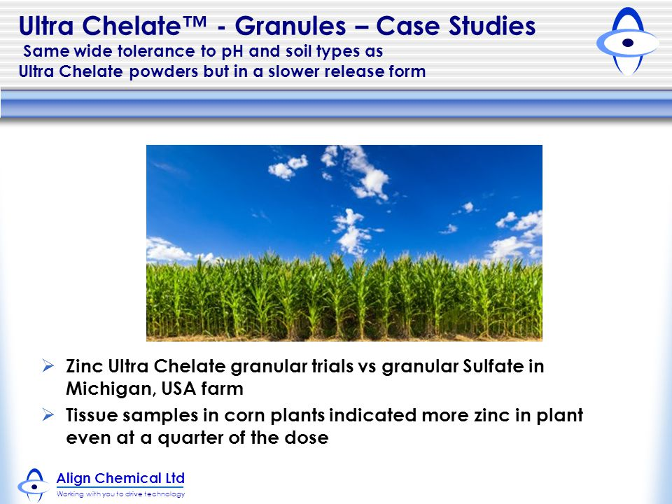 Ultra Chelate™ - Granules – Case Studies Same wide tolerance to pH and soil types as Ultra Chelate powders but in a slower release form