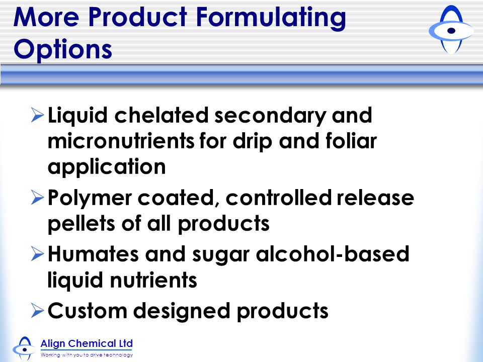 More Product Formulating Options