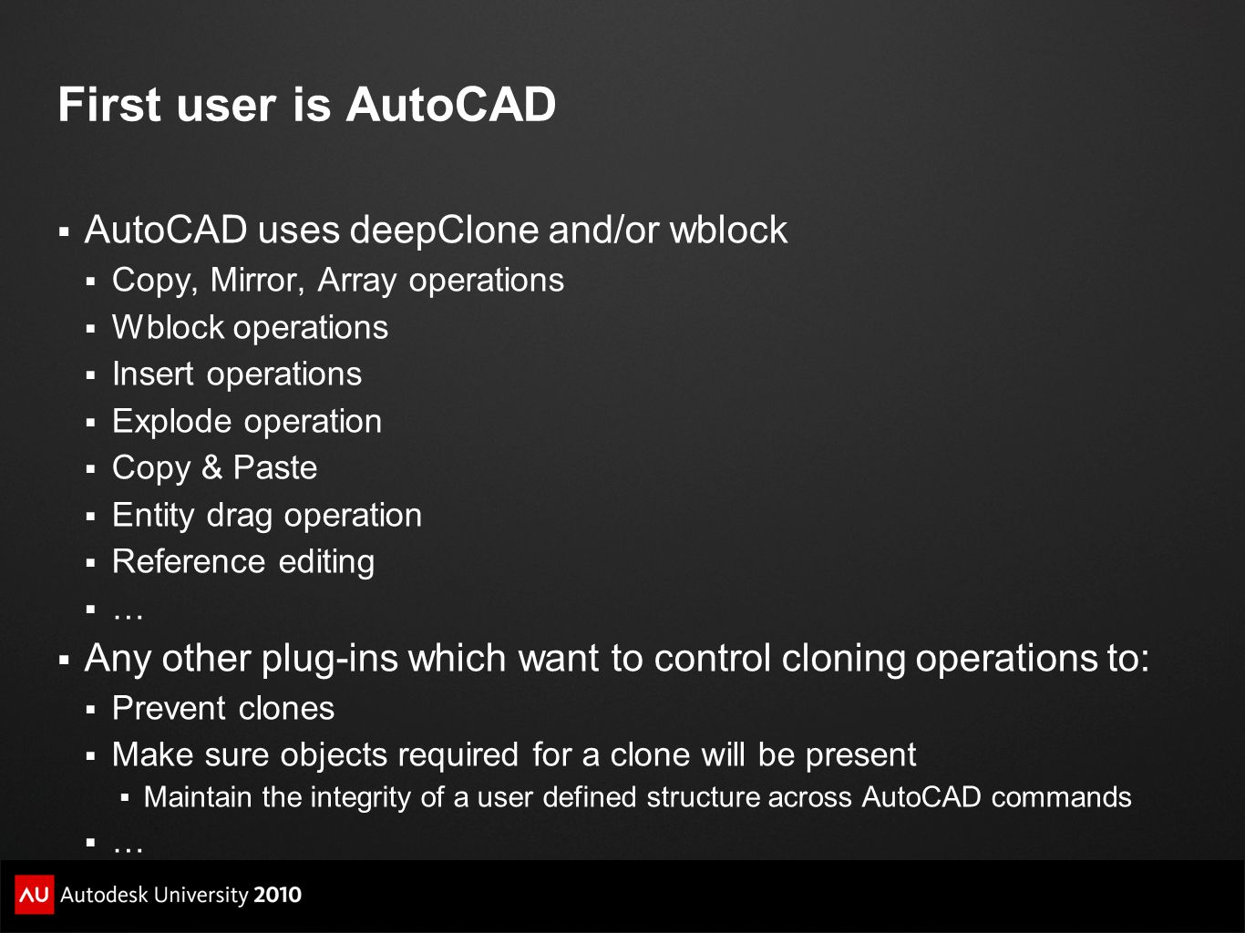 First user is AutoCAD AutoCAD uses deepClone and/or wblock