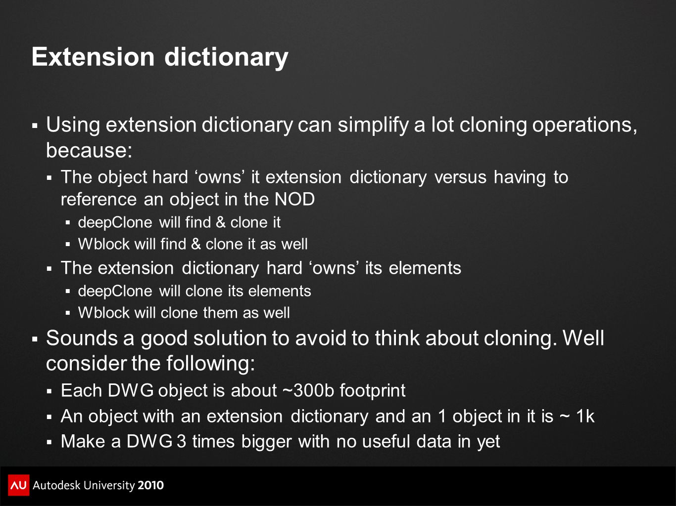 Extension dictionary Using extension dictionary can simplify a lot cloning operations, because: