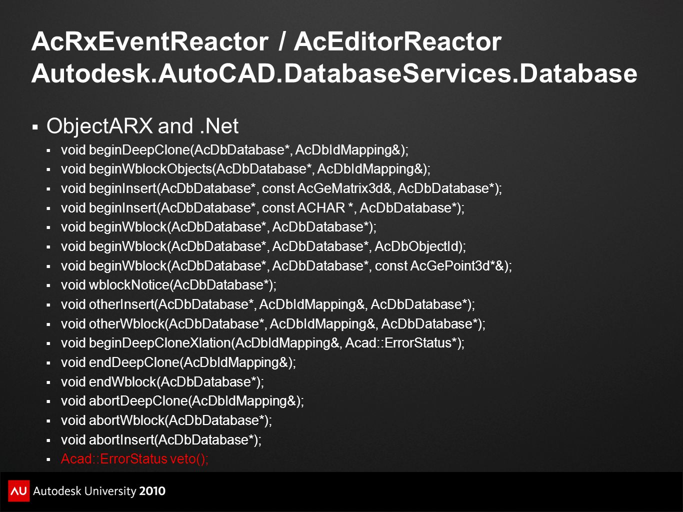 AcRxEventReactor / AcEditorReactor Autodesk. AutoCAD. DatabaseServices