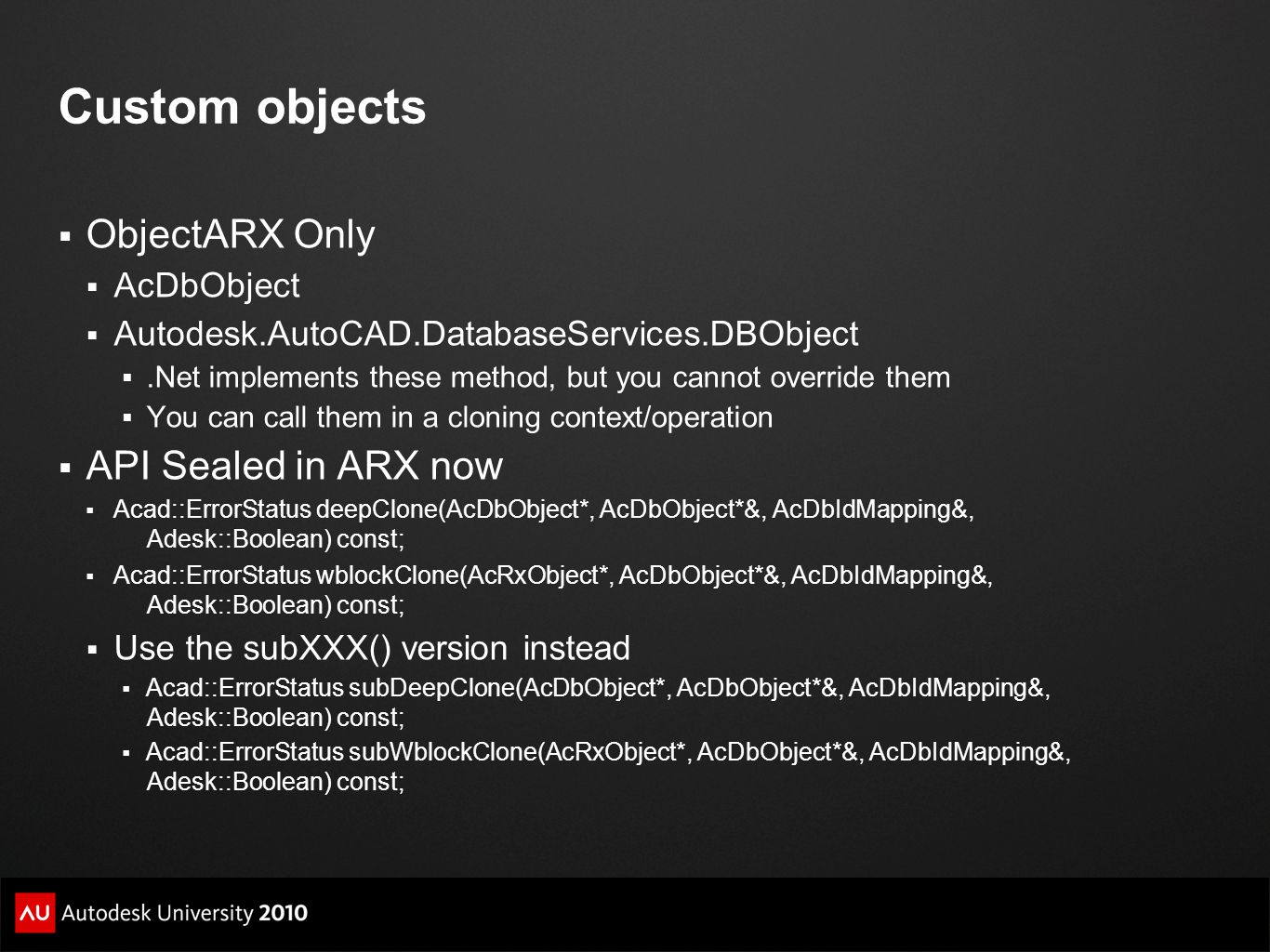 Custom objects ObjectARX Only API Sealed in ARX now AcDbObject