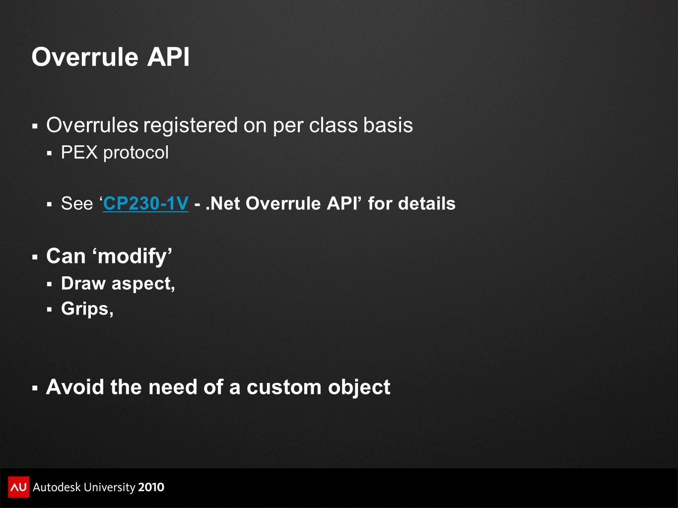 Overrule API Overrules registered on per class basis Can 'modify'