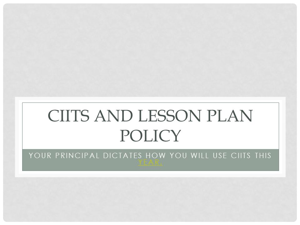 Ciits and Lesson Plan Policy
