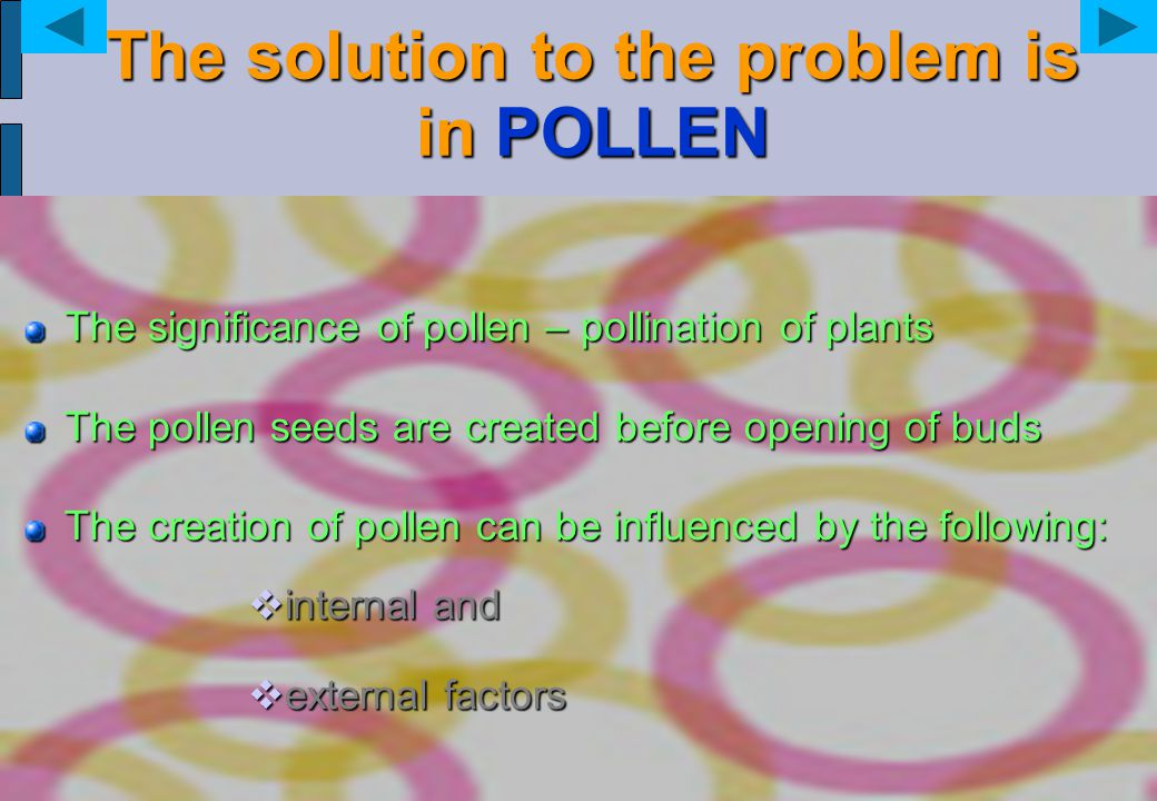 The solution to the problem is in POLLEN