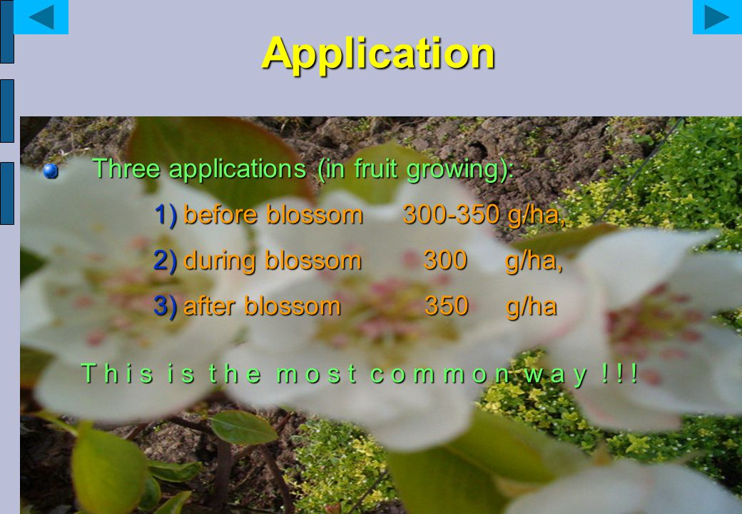 Application Three applications (in fruit growing):