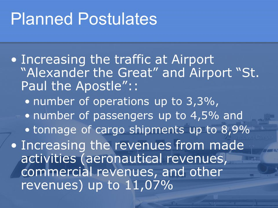 Planned Postulates Increasing the traffic at Airport Alexander the Great and Airport St. Paul the Apostle ::