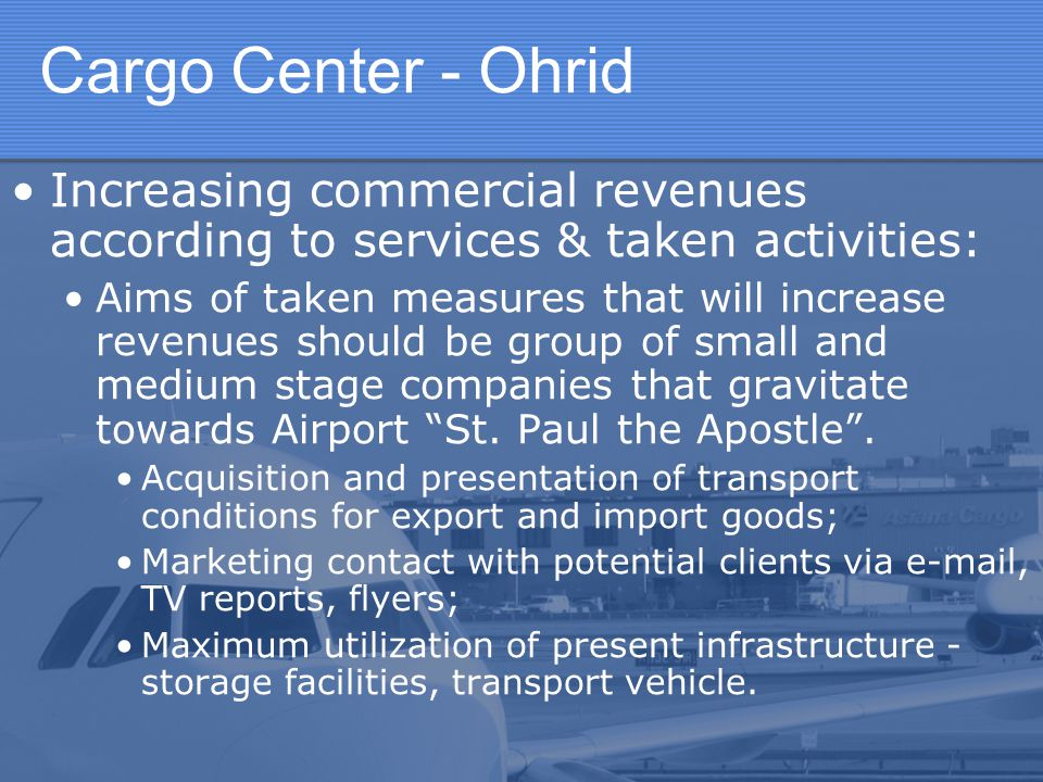 Cargo Center - Ohrid Increasing commercial revenues according to services & taken activities: