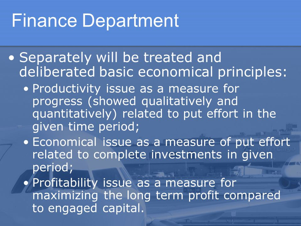 Finance Department Separately will be treated and deliberated basic economical principles: