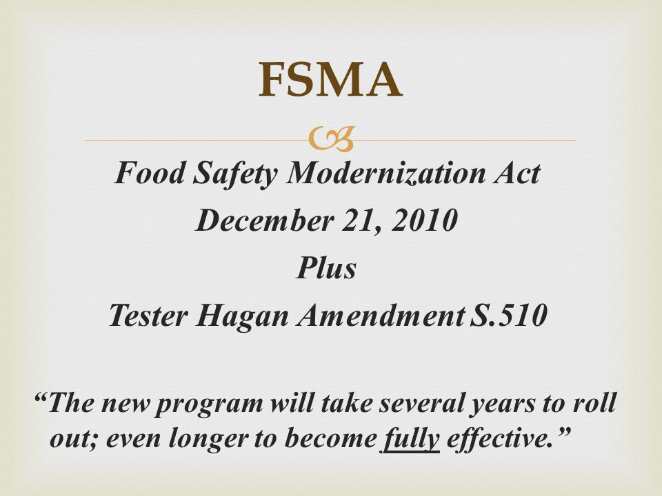 Food Safety Modernization Act Tester Hagan Amendment S.510