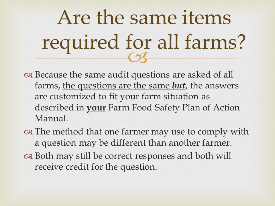 Are the same items required for all farms