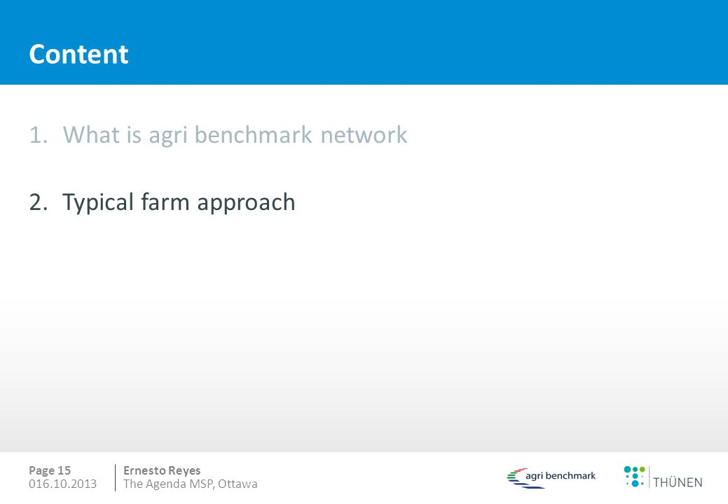 Content What is agri benchmark network Typical farm approach