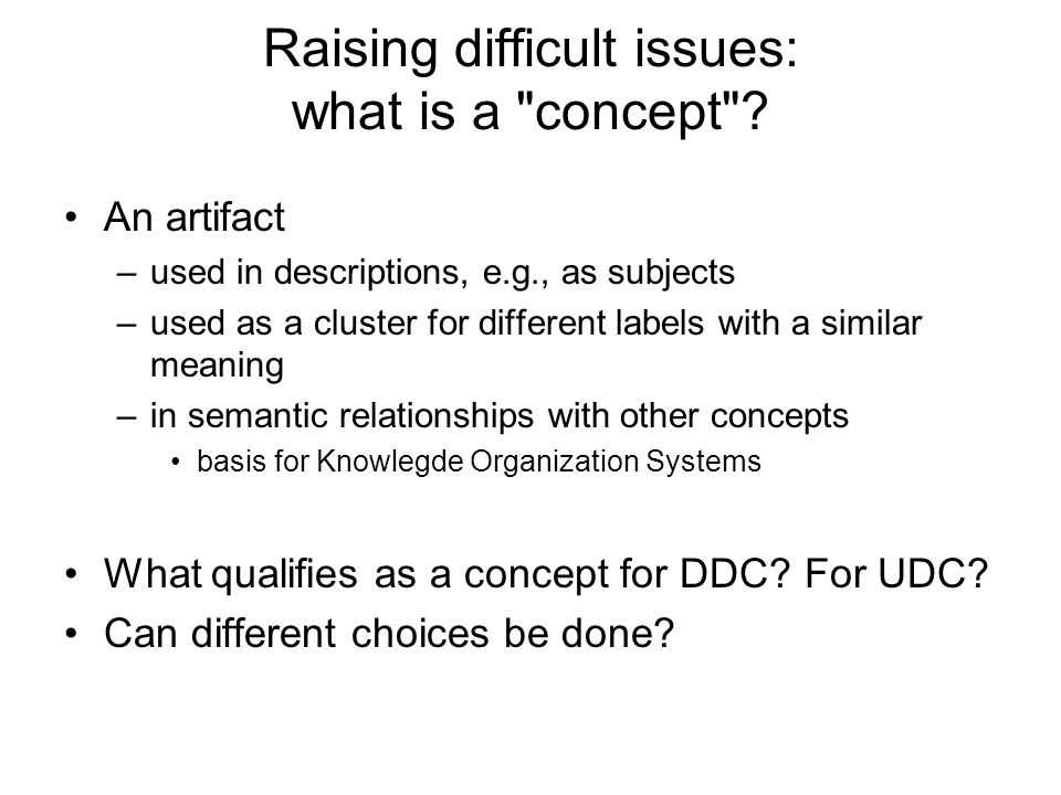 Raising difficult issues: what is a concept