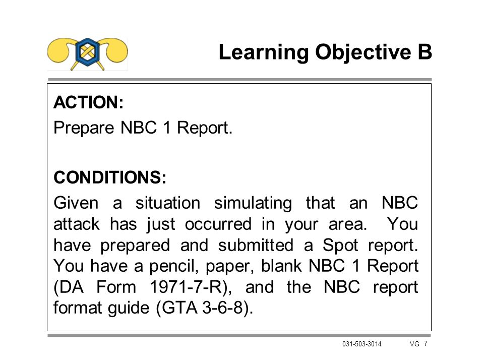 Learning Objective B ACTION: Prepare NBC 1 Report. CONDITIONS: