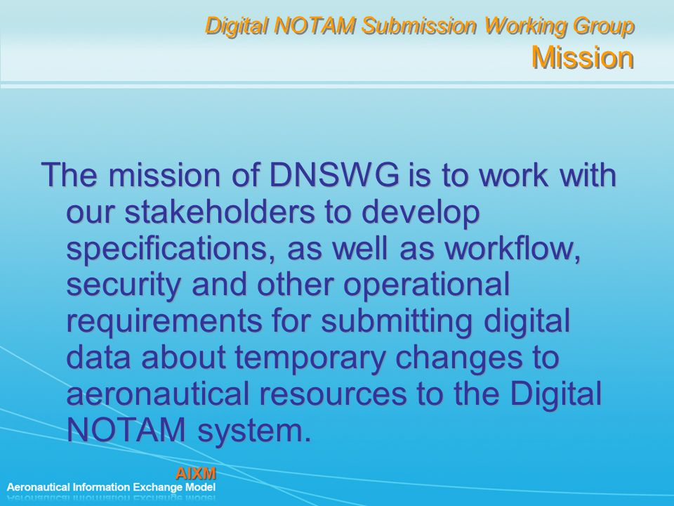 Digital NOTAM Submission Working Group Mission