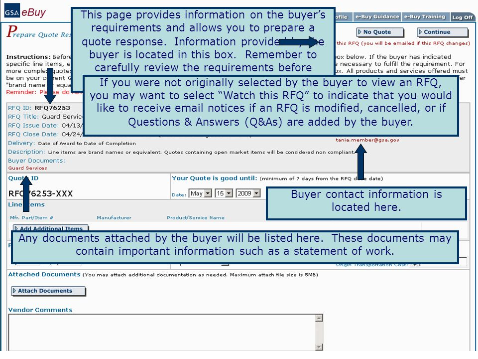 This page provides information on the buyer's requirements and allows you to prepare a quote response. Information provided by the buyer is located in this box. Remember to carefully review the requirements before submitting a quote.