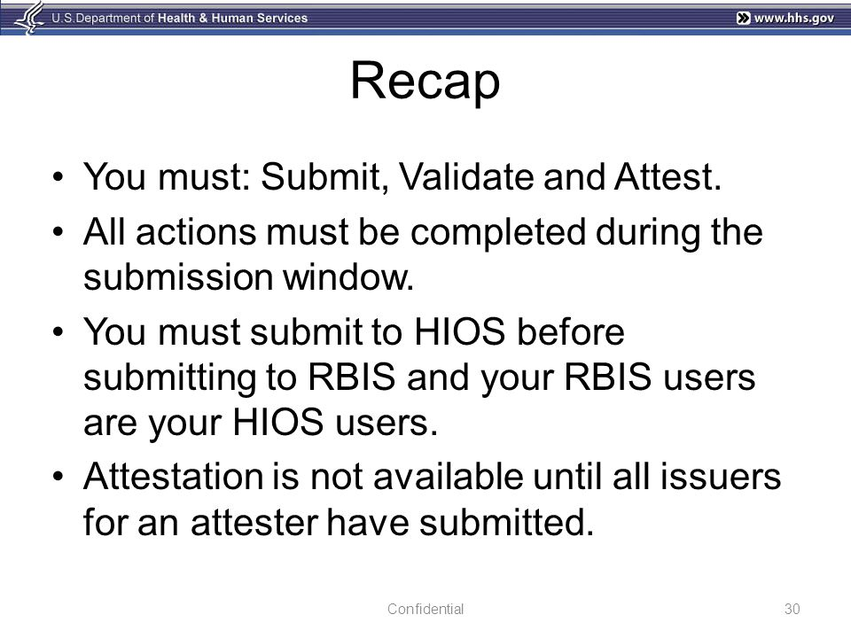 Recap You must: Submit, Validate and Attest.