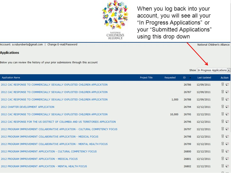 When you log back into your account, you will see all your In Progress Applications or your Submitted Applications using this drop down