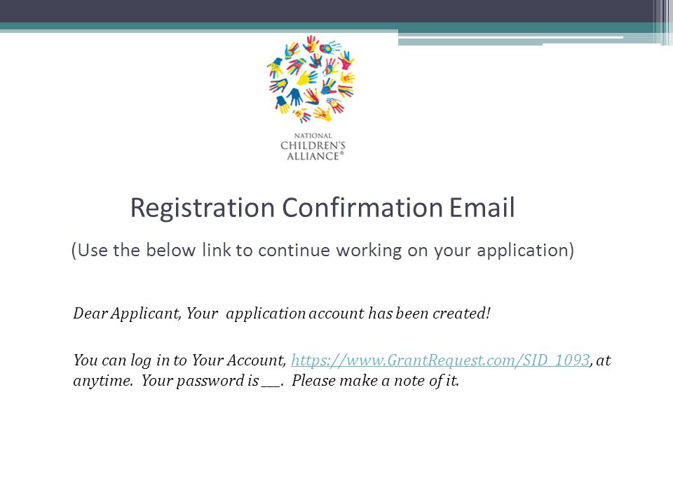 Registration Confirmation Email (Use the below link to continue working on your application)