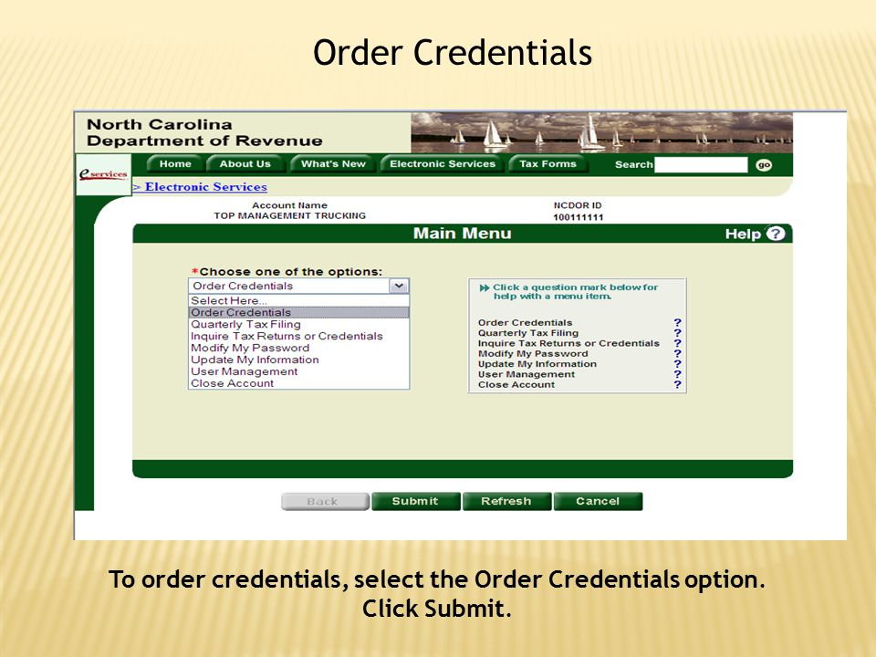 Order Credentials To order credentials, select the Order Credentials option. Click Submit.