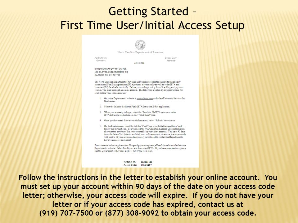 (919) 707-7500 or (877) 308-9092 to obtain your access code.