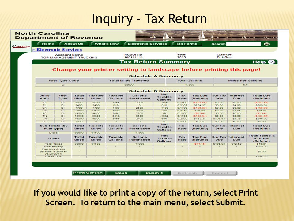 Inquiry – Tax Return If you would like to print a copy of the return, select Print Screen.