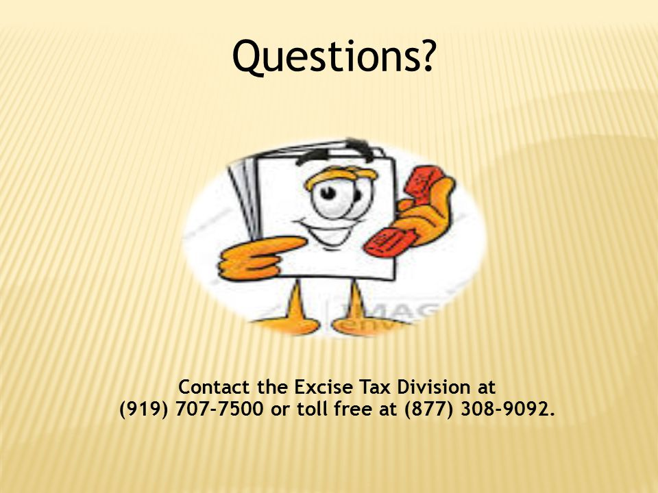 Contact the Excise Tax Division at