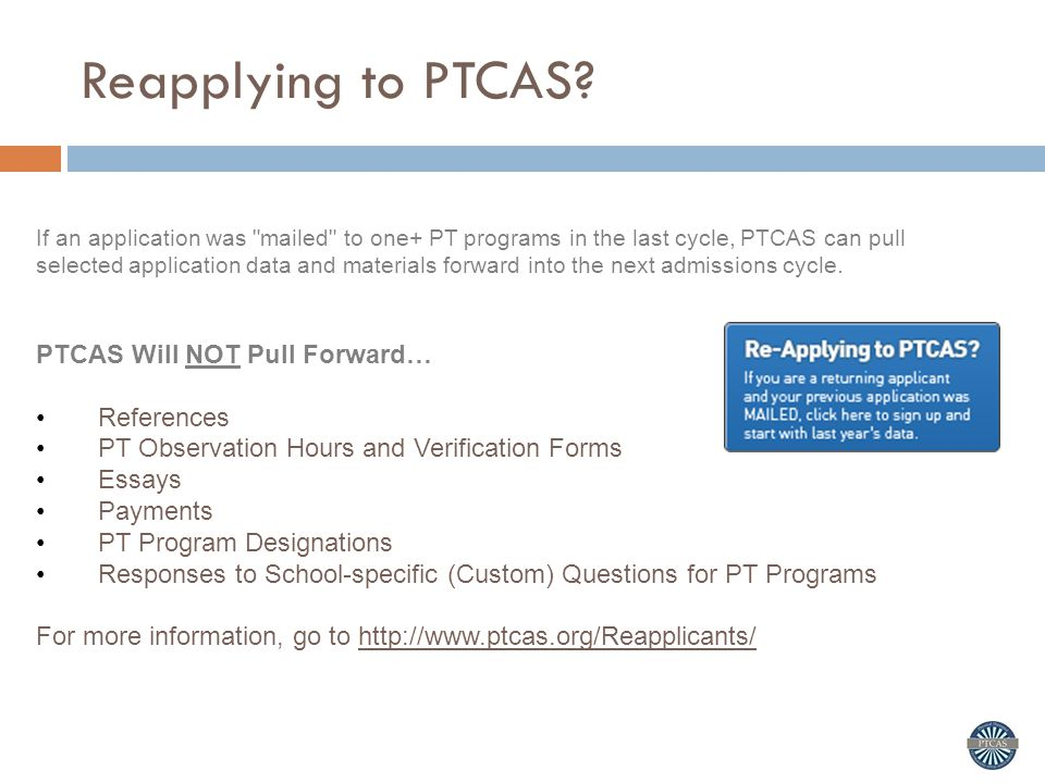 Reapplying to PTCAS PTCAS Will NOT Pull Forward… References