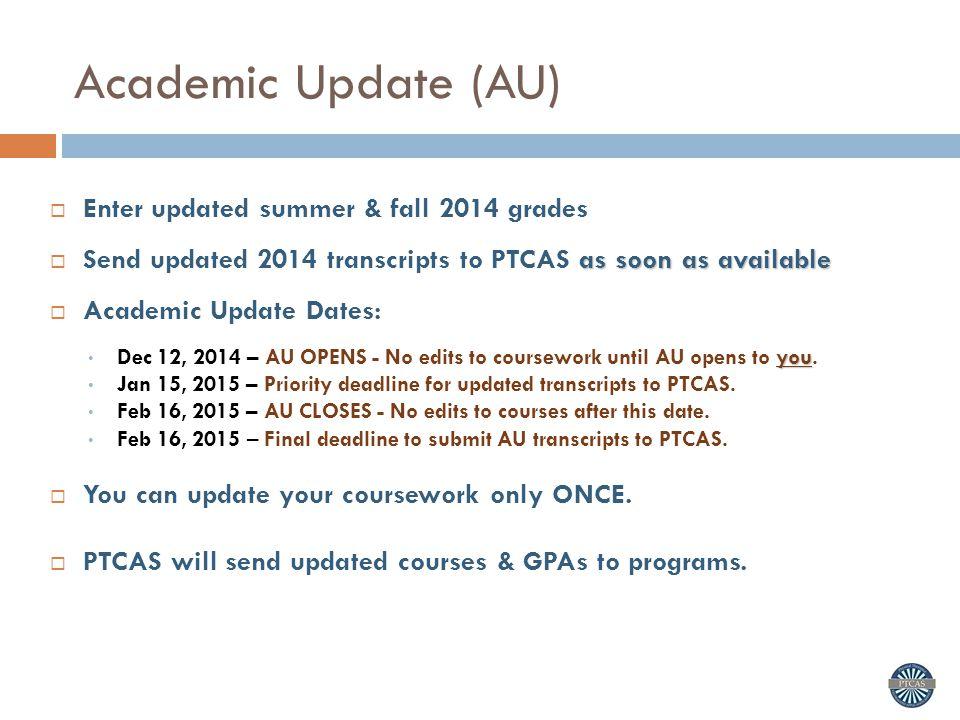 Academic Update (AU) Enter updated summer & fall 2014 grades
