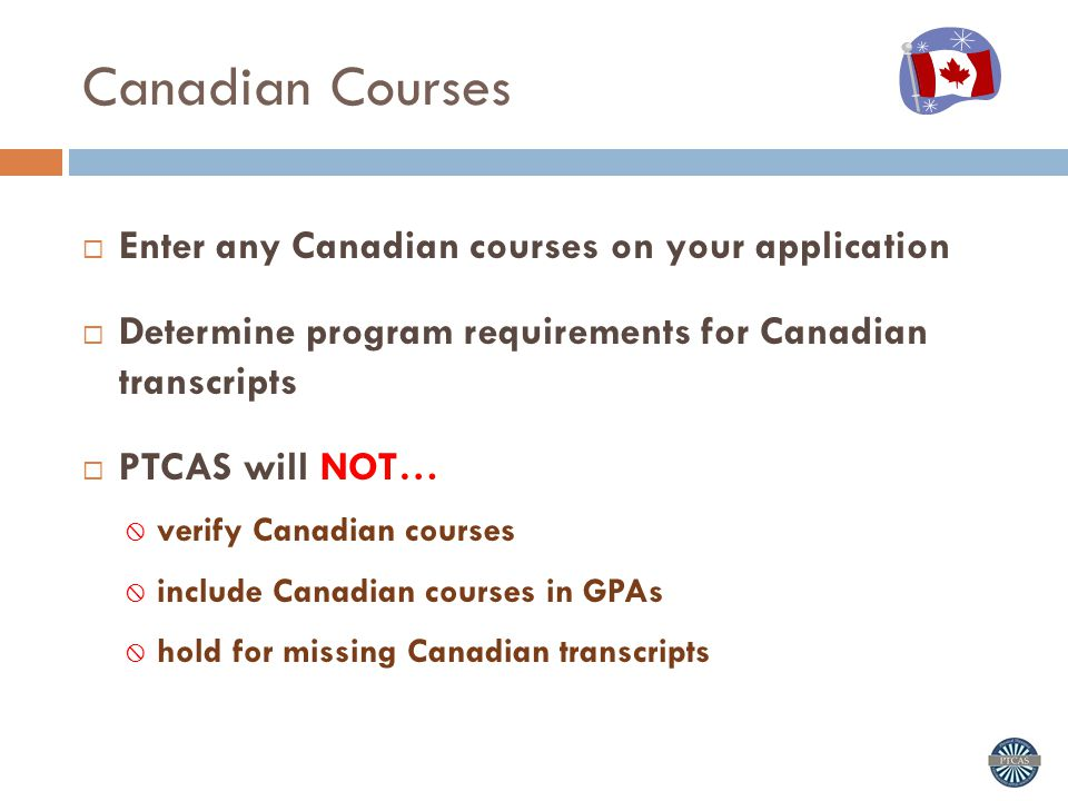 Canadian Courses Enter any Canadian courses on your application