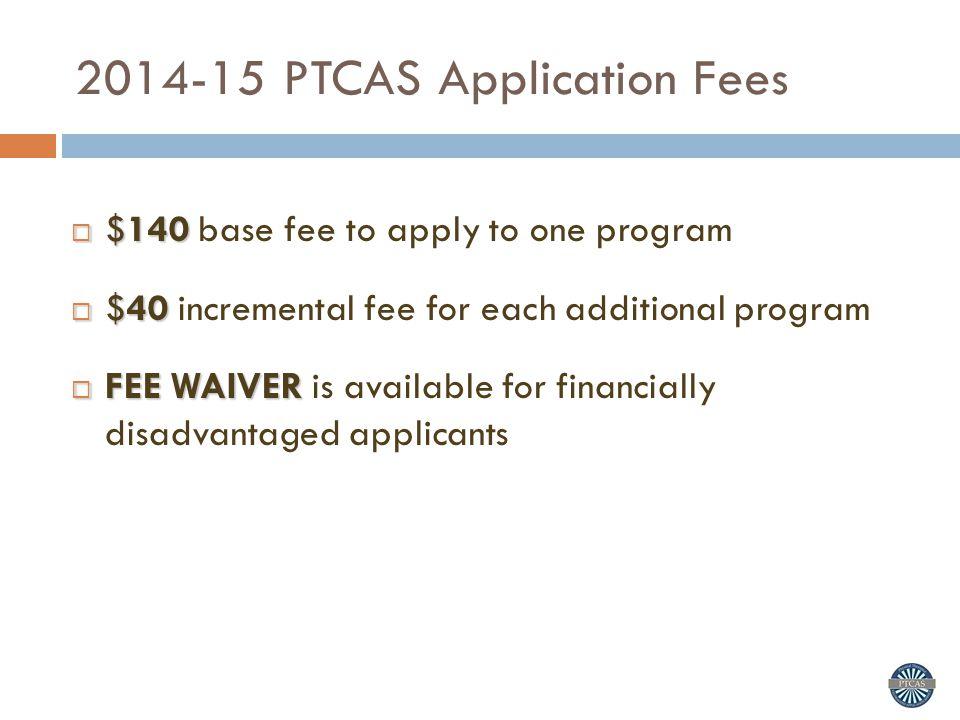 2014-15 PTCAS Application Fees