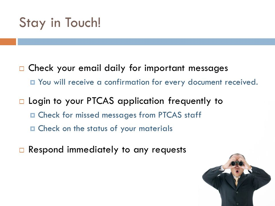 Stay in Touch! Check your email daily for important messages