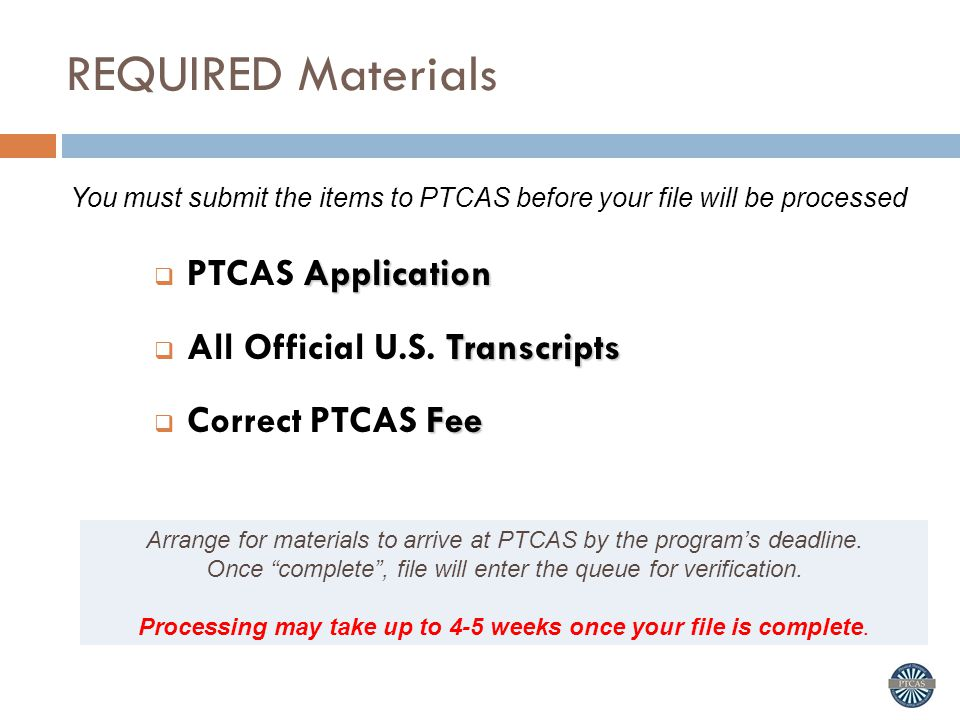 REQUIRED Materials PTCAS Application All Official U.S. Transcripts