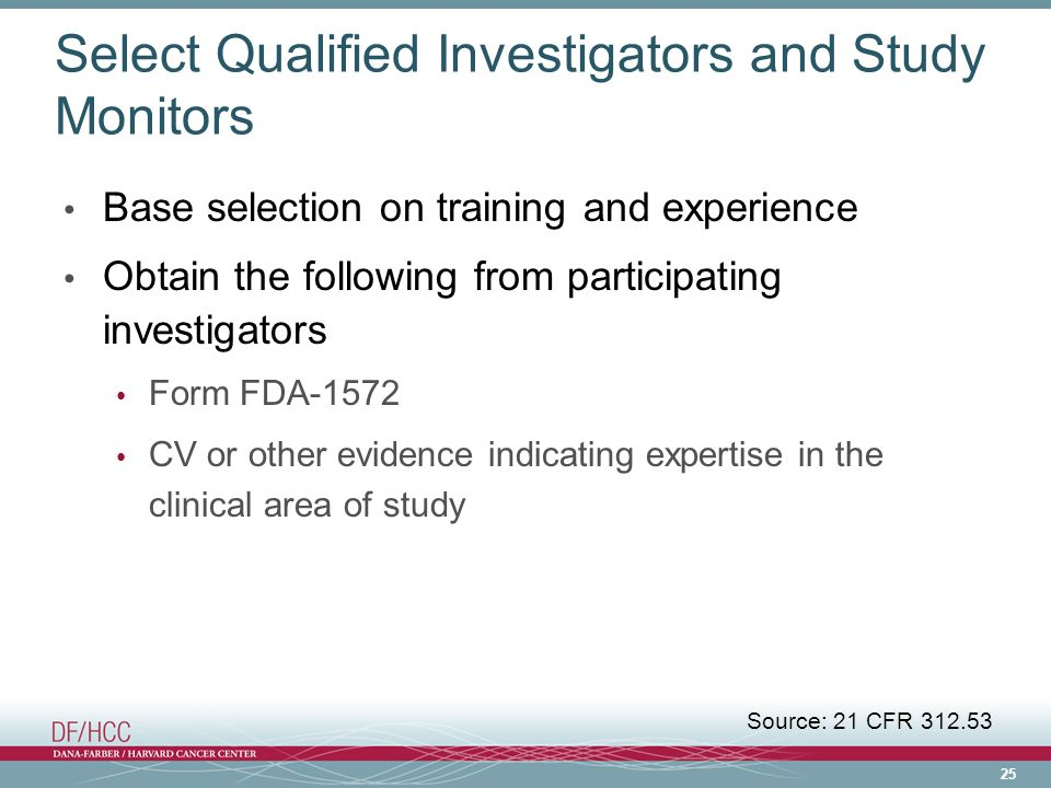 Select Qualified Investigators and Study Monitors