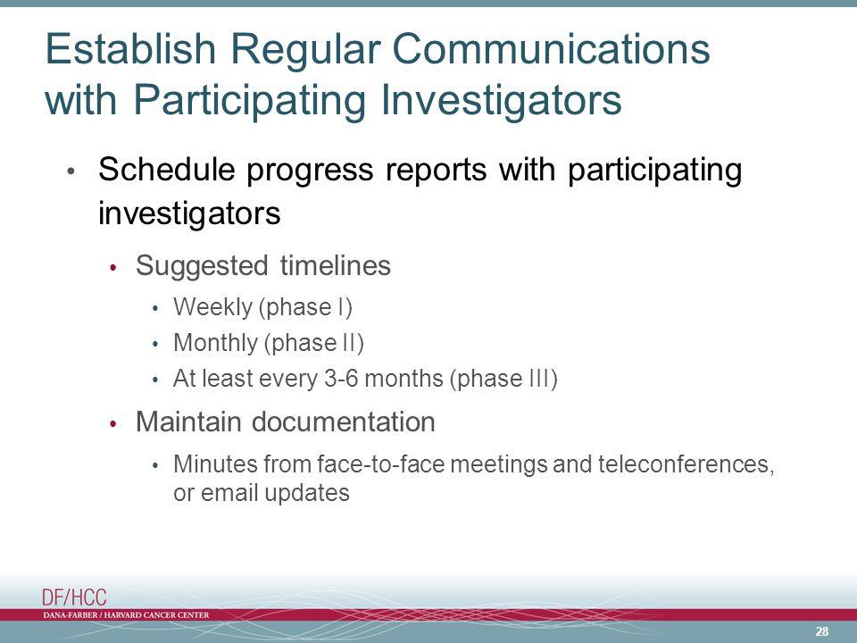 Establish Regular Communications with Participating Investigators