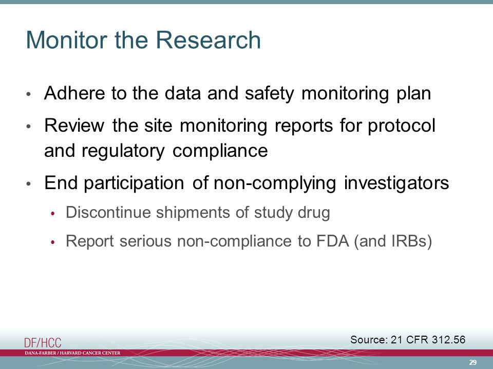 Monitor the Research Adhere to the data and safety monitoring plan