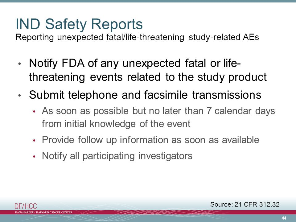 IND Safety Reports Reporting unexpected fatal/life-threatening study-related AEs.
