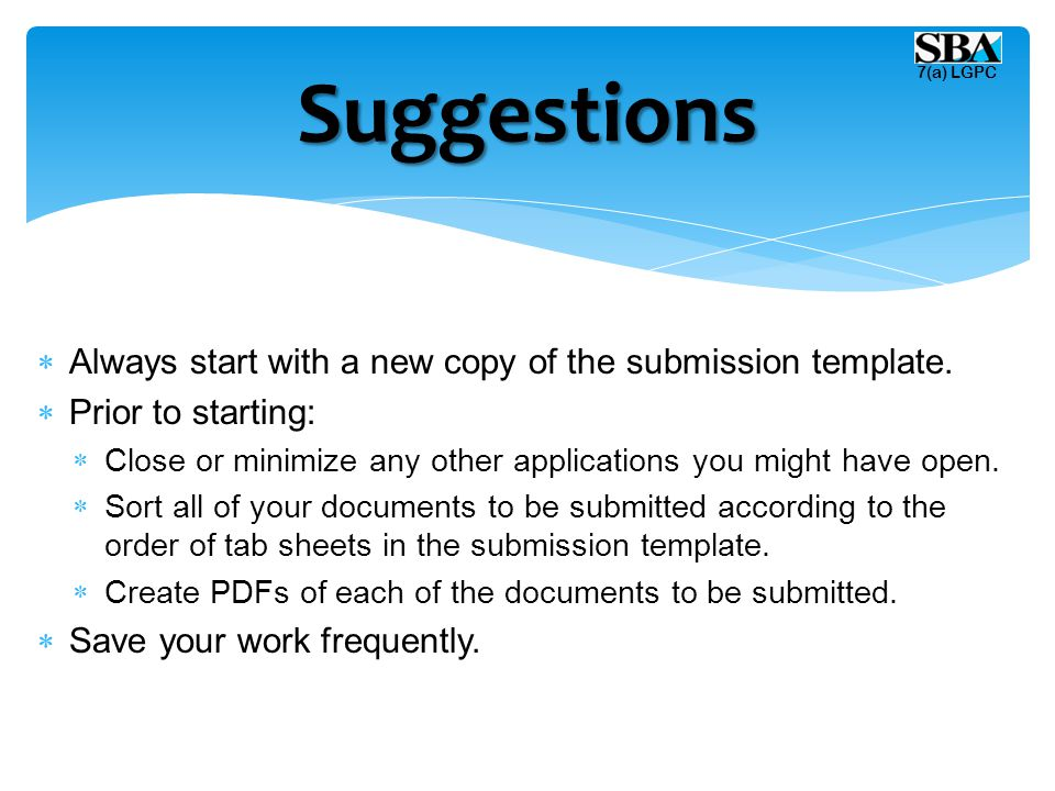 Suggestions Always start with a new copy of the submission template.