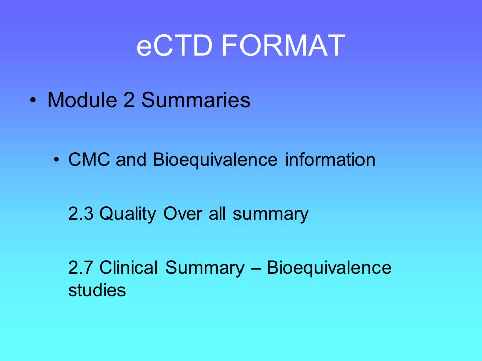 eCTD FORMAT Module 2 Summaries CMC and Bioequivalence information