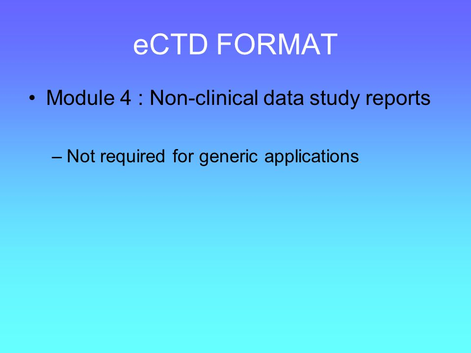 eCTD FORMAT Module 4 : Non-clinical data study reports