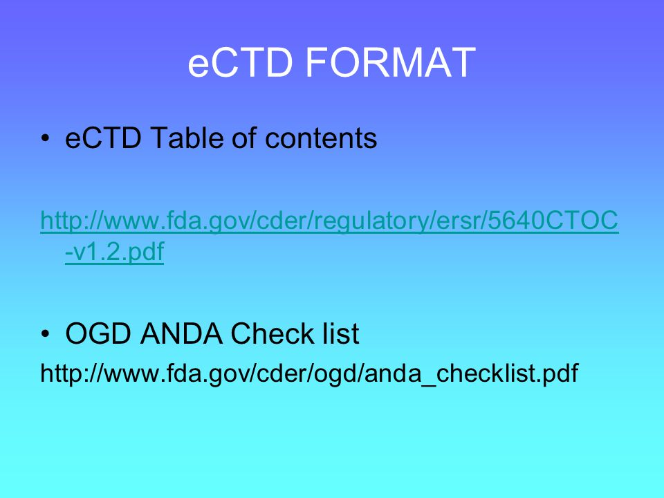eCTD FORMAT eCTD Table of contents OGD ANDA Check list