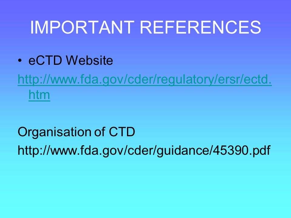IMPORTANT REFERENCES eCTD Website
