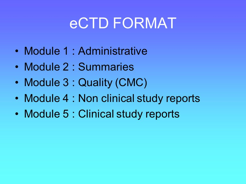 eCTD FORMAT Module 1 : Administrative Module 2 : Summaries