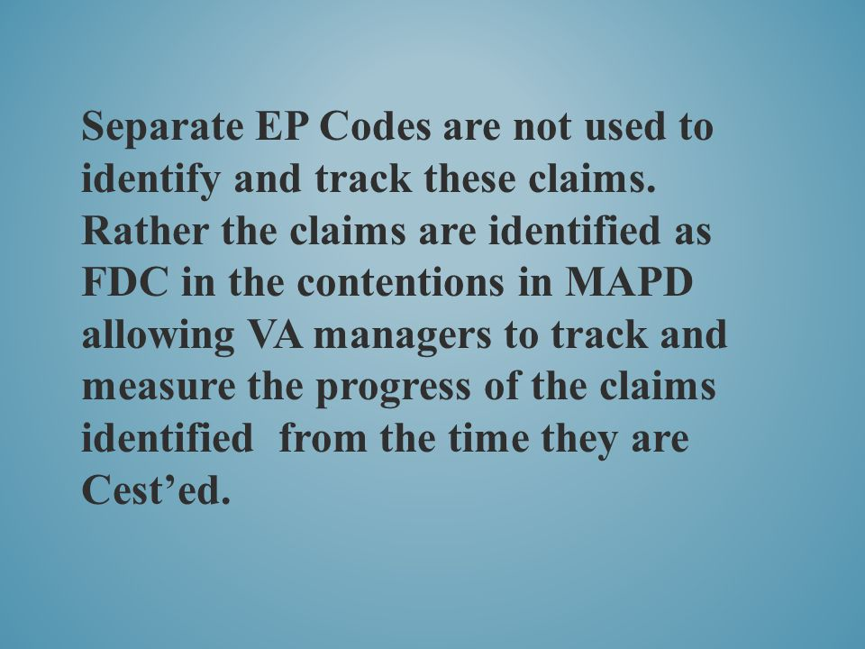 Separate EP Codes are not used to identify and track these claims